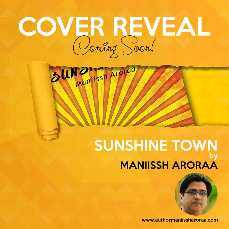Cover Reveal: Sunshine Town by Maniissh Aroraa