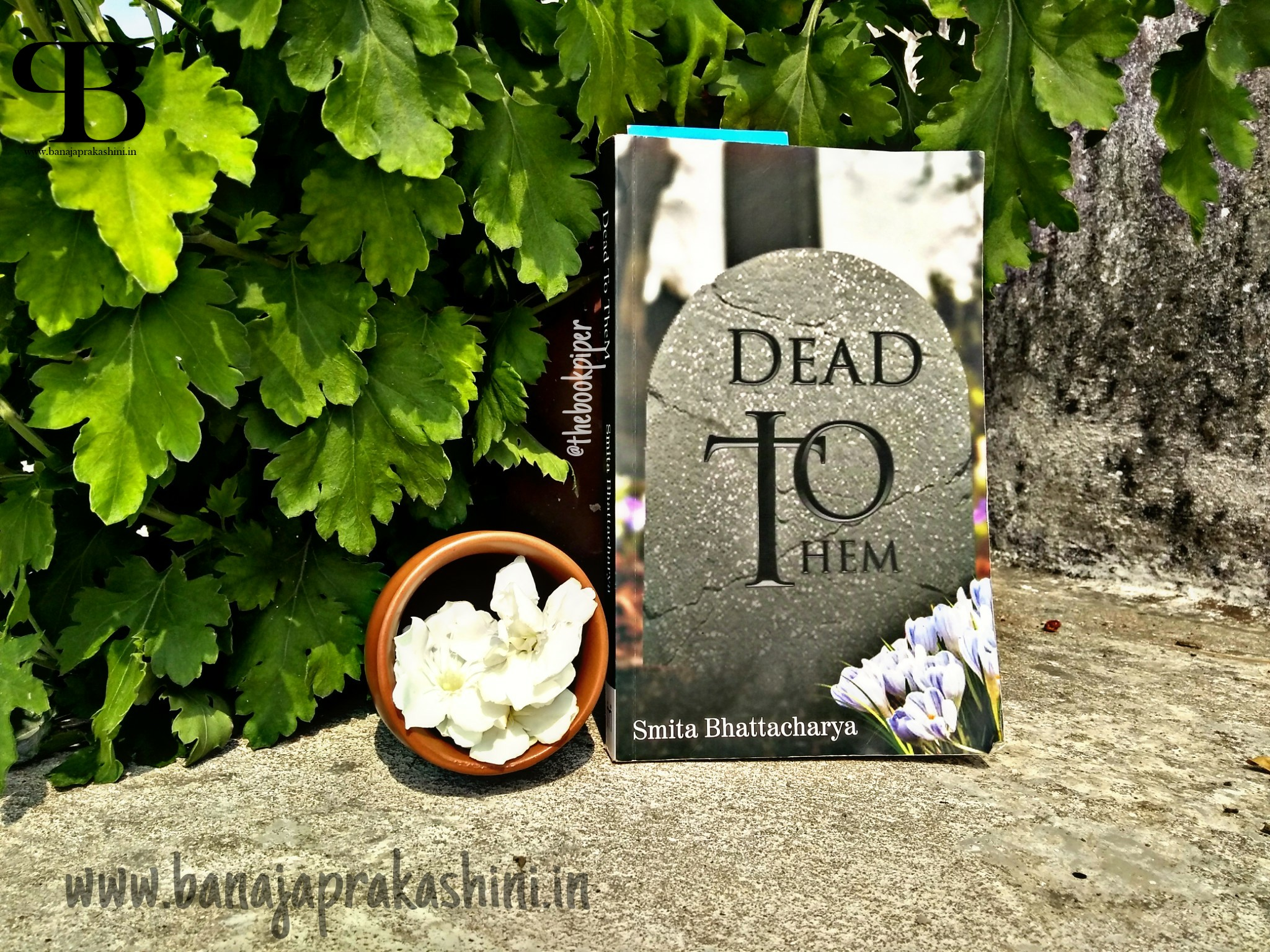 Review Pen: Dead To Them by Smita Bhattacharya