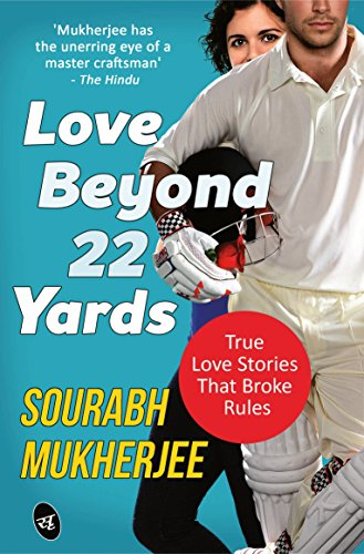 Review Pen: Love Beyond 22 Yards By Sourabh Mukherjee